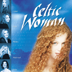 Celtic Woman - Celtic Woman [Manhattan Records - EMI Music 724386023421] 2005