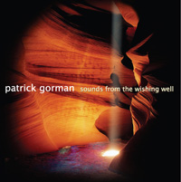 Patrick Gorman - Sounds From the Wishing Well [Self Released 9016] 2005