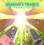 Paradiso - Shaman's Trance [5th Element Music PMR 0003] 2005