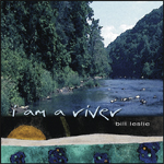 Bill Leslie - I Am a River [Capitol Broadcasting Company ] 2006