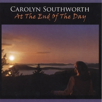 Carolyn Southworth - At the End of the Day [Heron's Point Music HP1001] 2006