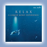 Liquid Mind - Relax: A Liquid Mind Experience [Chuck Wild Records/Real Music RM6435] 2007