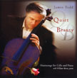 James Todd - Quiet Beauty: Heartsongs for Cello and Piano [Celloman records ] 2005