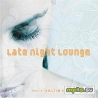 Hilton FM - Late Night Lounge [Intentcity ICCD80022] 2008
