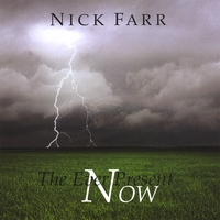 Nick Farr - The Ever Present Now [Riverboy WW 3282] 2009