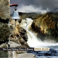 Paul Ellis - The Last Hiding Place of Beauty [Groove Unlimited ] 2009