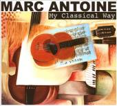 Marc Antoine - My Classical Way [Frazzy Frog Music, Inc. 1001] 2010