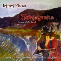 Jeffrey Fisher - Satyagraha: Songs of the Earth [Two Birds Flying / Healing Music of the Southwest TBF8889] 2010