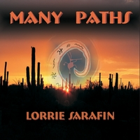 Lorrie Sarafin - Many Paths [Lizard Dance Productions LDP 010-01] 2010