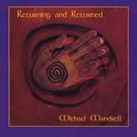 Michael Mandrell - Returning and Returned [Ageless Music ] 2010