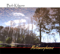 Bob Kilgore - Metamorphoses [Weaseltrap Records WT-1101] 2011