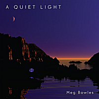 Meg Bowles - A Quiet Light [Kumatone Records KU-0391] 2011