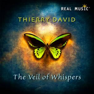 Thierry David - The Veil of Whispers [Real Music RM4212] 2011