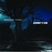 Howard Ferré - Journey's End [Ferre Studios FS1033] 2010