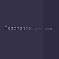 Takashi Suzuki - Resonance [Calm Records TSHIRO-2011-01] 2011