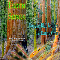 Douglas Blue Feather - Earth Songs [Spirit Hawk Records SHR2011] 2011