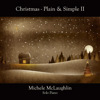 Michele McLaughlin - Christmas: Plain & Simple II [Self-Released ] 2010