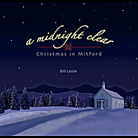 Bill Leslie - A Midnight Clear: Christmas in Mitford [Capitol Broadcasting Company ] 2011