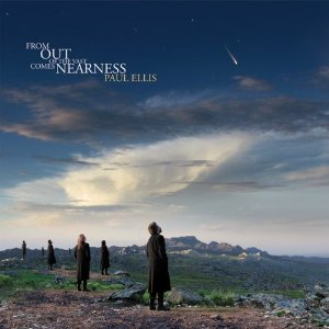 Paul Ellis - From Out of the Vast Comes Nearness [Lotuspike LSM 21] 2011