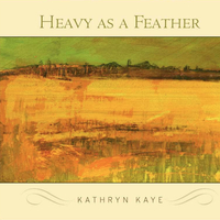 Kathryn Kaye - Heavy as a Feather [Final Notes ] 2011
