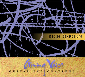 Rich Osborn - Giving Voice: Guitar Explorations [Free Range Raga Records FRRR0001] 2012