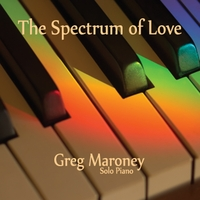 Greg Maroney - The Spectrum of Love [Hen House Records ] 2011