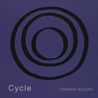 Takashi Suzuki - Cycle [Calm Records TSHIRO-2012] 2012