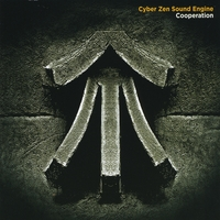 Cyber Zen Sound Engine - Cooperation [Self Released CZ063890] 2011