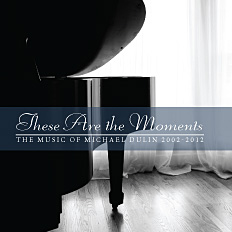 Michael Dulin - These Are The Moments [Equity Digital ED-3009] 2012