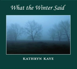 Kathryn Kaye - What the Winter Said [Overland Mountain Music ] 2013