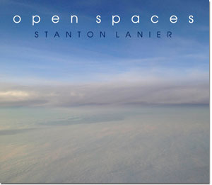 Stanton Lanier - Open Spaces [Music to Light the World ] 2013
