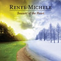 Reneé Michele - Seasons of the Heart [Self Released ] 2014