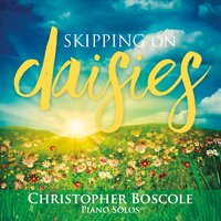 Christopher Boscole - Skipping on Daisies [Self Released ] 2016
