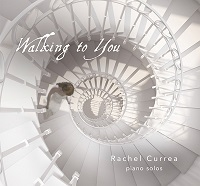 Rachel Currea - Walking To You [Rachel Currea Music, Inc. ] 2015