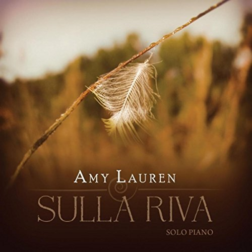 Amy Lauren - Sulla Riva [Self-Released ] 2016