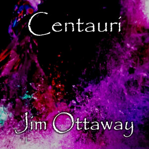 Jim Ottaway - Centauri [Self-Released M-6] 2009
