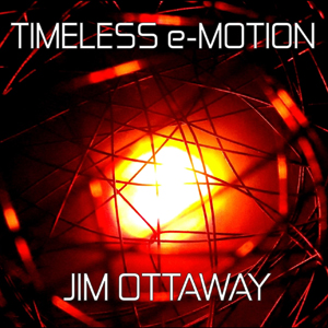 Jim Ottaway - Timeless e-Motion [Self-Released GR-9] 2017