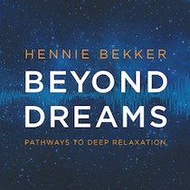 Hennie Bekker - Beyond Dreams - Pathways to Deep Relaxation [Abbeywood Records AWR 4006] 2016