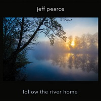Jeff Pearce - Follow the River Home [Jeff Pearce Music JPM005] 2016