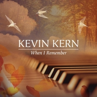 Kevin Kern - When I Remember [Kevin Kern Music KKM-CD2260] 2016