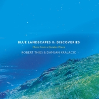 Robert Thies - Blue Landscapes II: Discoveries [Gentle Rain Music GR 2016-1] 2016