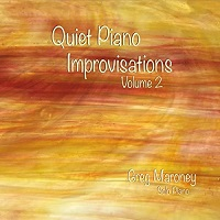 Greg Maroney - Quiet Piano Improvisations Vol. 2 [ ] 2017