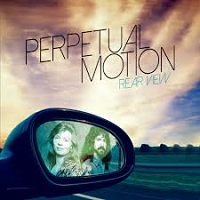 Perpetual Motion - Rear View [Self Released PM6 1016] 2017