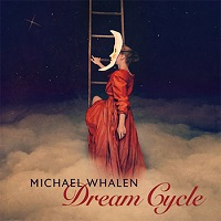 Michael Whalen - Dream Cycle [Valley Entertainment 2-VLT-15268] 2017