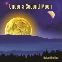 Holland Phillips - Under a Second Moon [Ageless Records AR 1002017-1] 2017