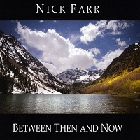 Nick Farr - Between Then and Now [Riverboy WW3285] 2017