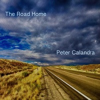 Peter Calandra - The Road Home [PCM PCM 0717] 2017