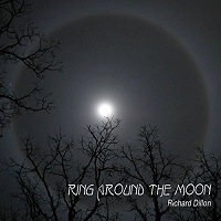 Richard Dillon - Ring Around the Moon [Self Released ] 2014