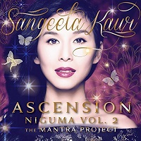 Sangeeta Kaur - Ascension Niguma, Vol. 2: The Mantra Project [Sangeeta Kaur Music SKM-58991] 2017