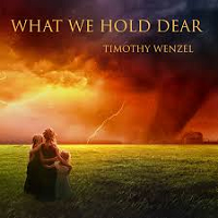 Timothy Wenzel - What We Hold Dear [Coyote Floe Music ] 2017